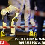 Lagi! Polisi Stadion sukses jinakkan Bom saat PSG vs Bordeaux