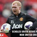 Sudah tak tahan lagi, Scholes kritik permainan Man United ala Mou