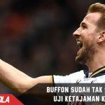 Akan Lawan Tottenham, Buffon Penasaran dengan Skill Kane