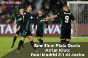 Semifinal-Piala-Dunia-Antar-Klub-Real-Madrid-2-1-Al-Jazira