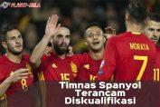 Timnas-Spanyol-Terancam-Diskualifikasi