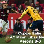 Libas Hellas Verona 3-0, AC Milan Tembus Perempat Final Coppa Italia