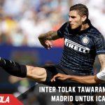Inter bersikeras tolak Tawaran besar Madrid untuk Icardi
