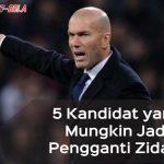 Jika Zidane Dipecat, 5 Kandidat Ini Mungkin Jadi Pengganti