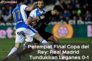 Copa-del-Rey-Real-Madrid-Vs-Leganes-0-1