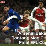 Bungkam Chelsea 2-1, Arsenal Bakal Tantang Man City di Final EFL Cup