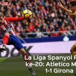 Hasil La Liga Spanyol Pekan ke-20: Atletico Madrid Hanya Imbang Menjamu Girona