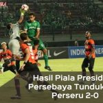 Hasil Piala Presiden: Persebaya Tundukkan Perseru 2-0