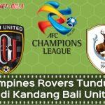 Liga Champions Asia: Tampines Rovers Tunduk 3-1 di Kandang Bali United
