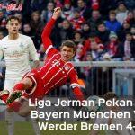 Liga Jerman Pekan ke-19: Tundukkan Werder Bremen 4-2, Bayern Muenchen Kukuh di Puncak Klasemen