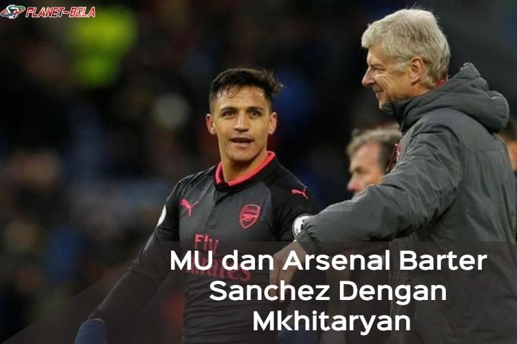 MU-dan-Arsenal-Barter-Sanchez-Dengan-Mkhitaryan