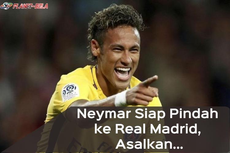 Neymar-Siap-Pindah-ke-Real-Madrid