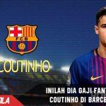 WOW! Inilah gaji Fantastis jika Coutinho membela Barcelona
