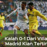 Kalah 0-1 dari Villarreal, Real Madrid Kian Kian Tertinggal