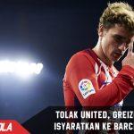 Tolak united, Griezmann isyaratkan menuju Barcelona