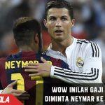 Fantastis! Inilah gaji yang diminta Neymar kepada Madrid