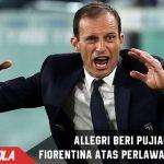 Allegri tebar pujian ke Fiorentina yang telah beri perlawanan sengit
