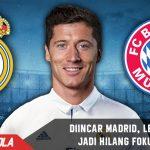 Di incar Madrid, Lewandowski dibuat hilang Fokus