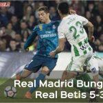 Bungkam Real Betis 5-3, Real Madrid Raih Poin Penuh
